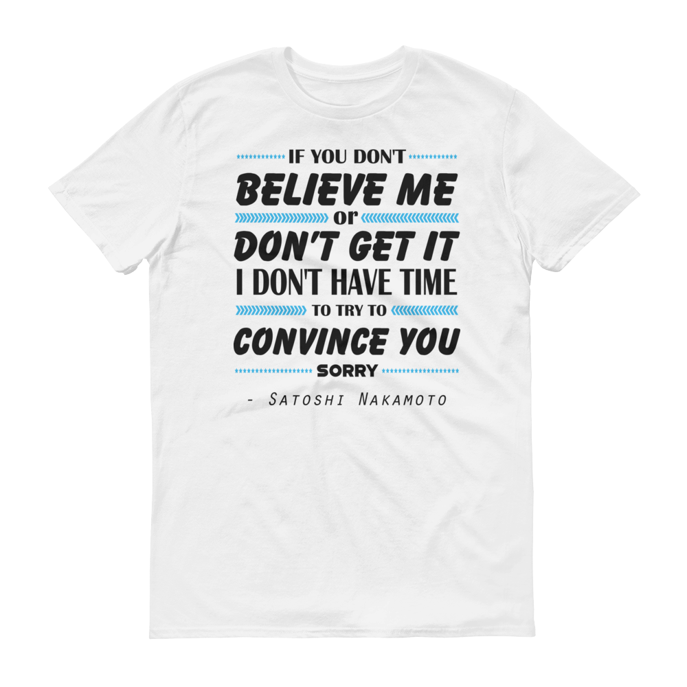 If You Don't Believe Me Bitcoin Short-Sleeve T-Shirt White S - zeroconfs