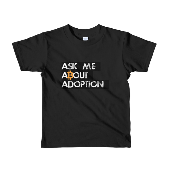 Ask Me About Adoption Bitcoin Short Sleeve Kids T-Shirt Black 2yrs - zeroconfs