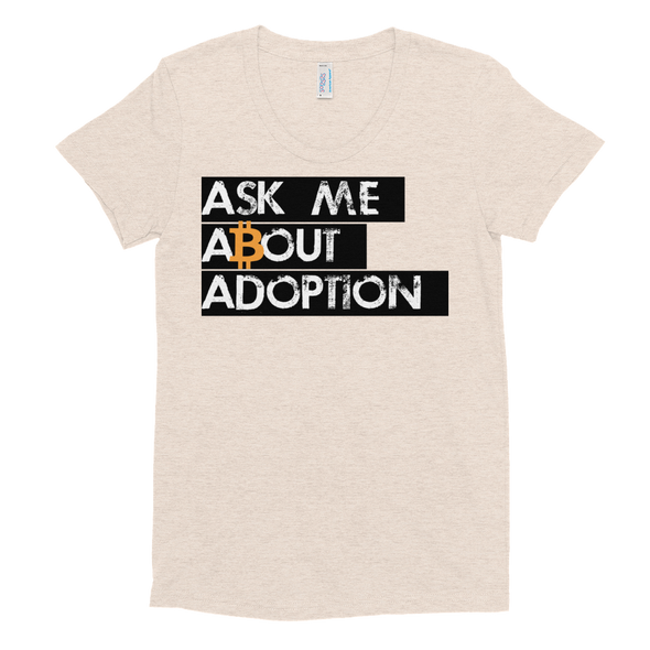 Ask Me About Adoption Bitcoin Women's Crew Neck T-Shirt Tri-Oatmeal S - zeroconfs
