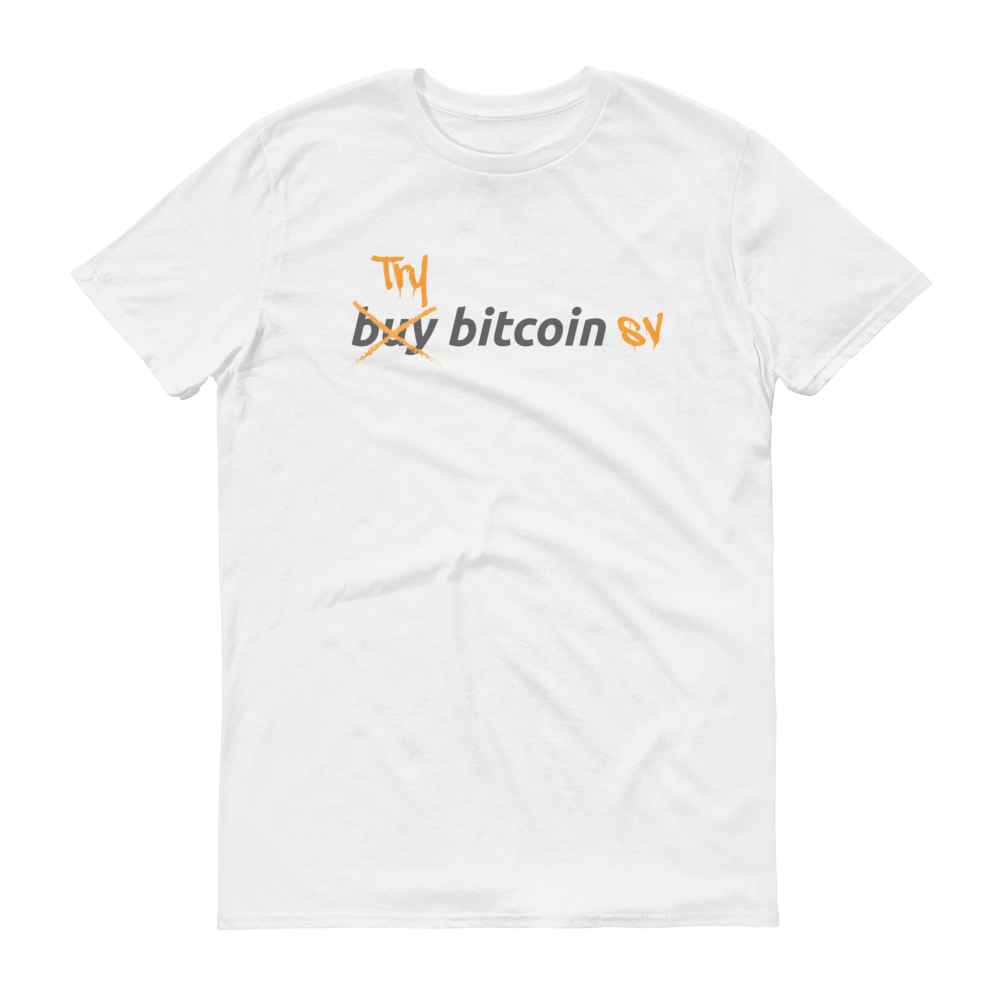 Try Bitcoin SV Short-Sleeve T-Shirt White S - zeroconfs