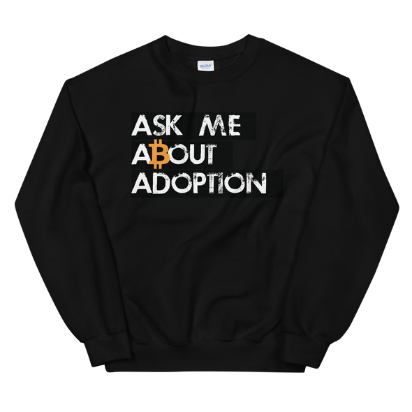 Ask Me About Adoption Bitcoin Sweatshirt Black S - zeroconfs