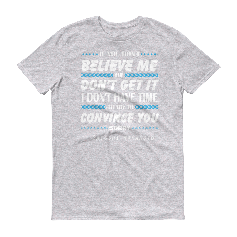 If You Don't Believe Me Bitcoin Short-Sleeve T-Shirt Heather Grey S - zeroconfs