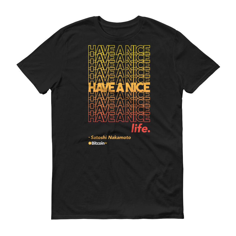 Have A Nice Life Bitcoin SV Short-Sleeve T-Shirt Black S - zeroconfs