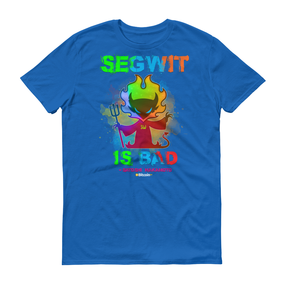 SegWit is Bad Bitcoin SV Short-Sleeve T-Shirt Royal Blue S - zeroconfs