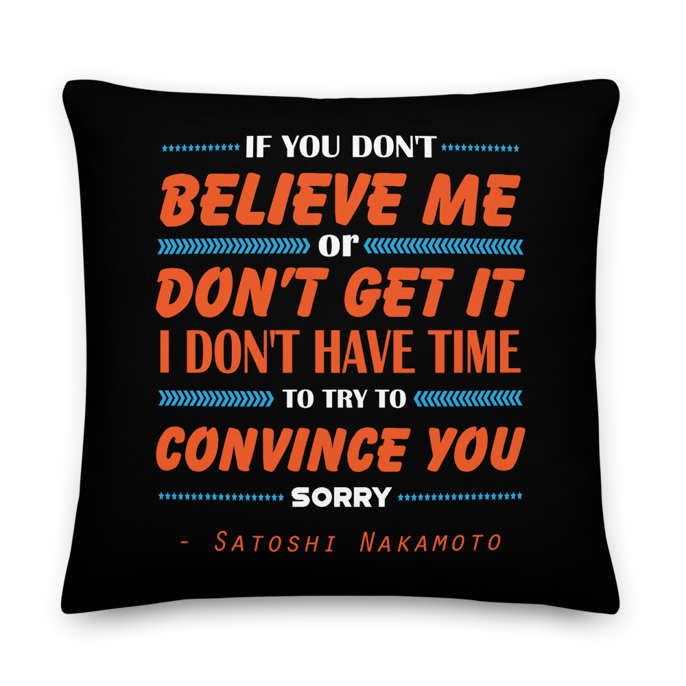If You Don't Believe Me Bitcoin Premium Pillow 22×22  - zeroconfs