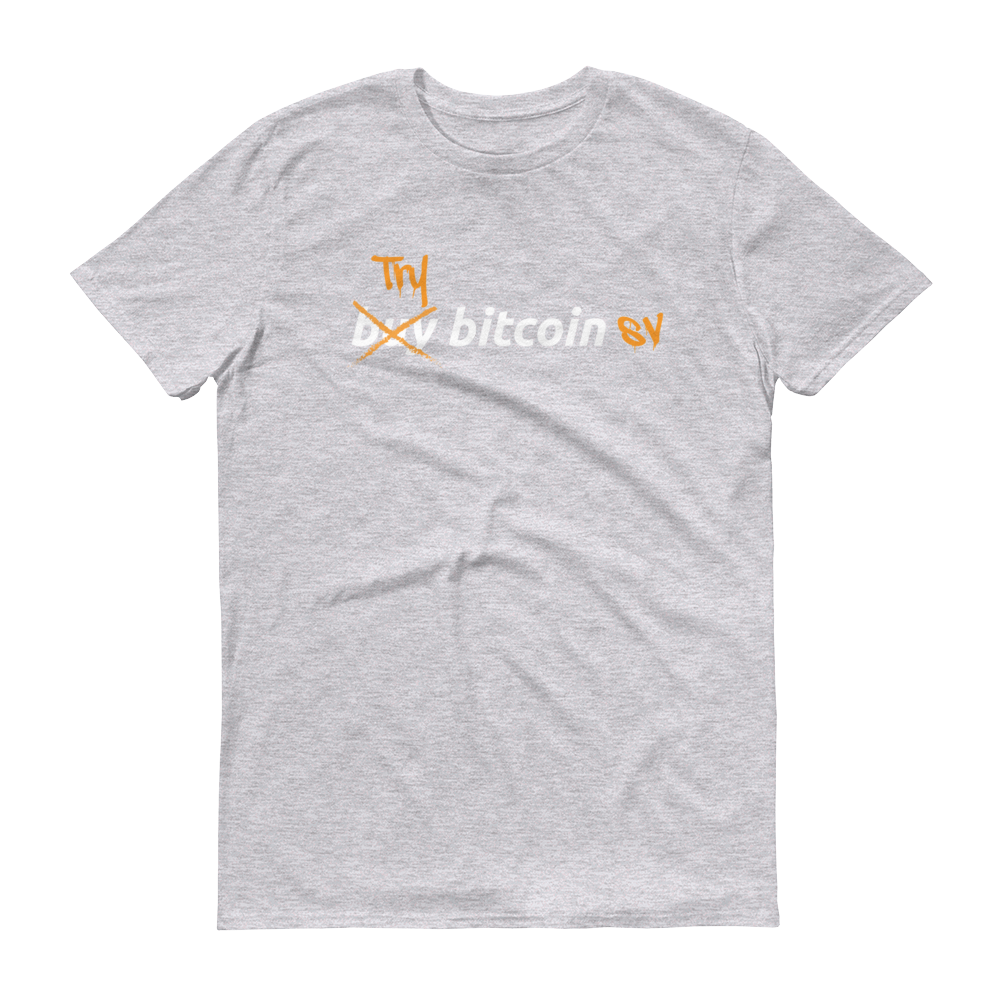 Try Bitcoin SV Short-Sleeve T-Shirt Heather Grey S - zeroconfs