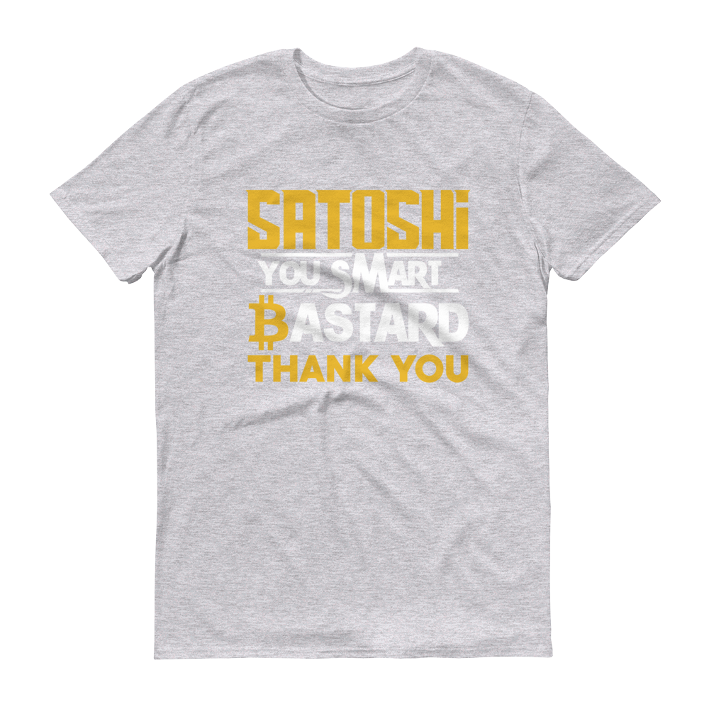 Satoshi You Smart Bastard Bitcoin Short-Sleeve T-Shirt Heather Grey S - zeroconfs