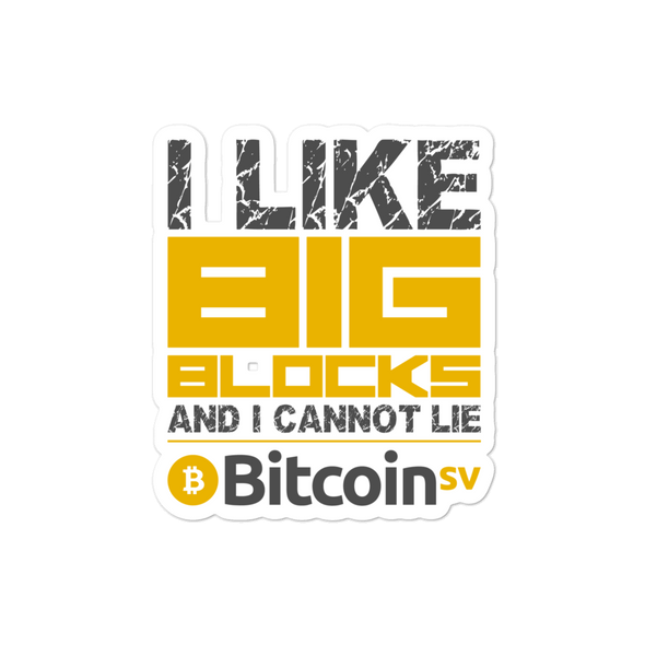I Like Big Blocks Bitcoin SV Bubble-Free Vinyl Stickers 4x4  - zeroconfs