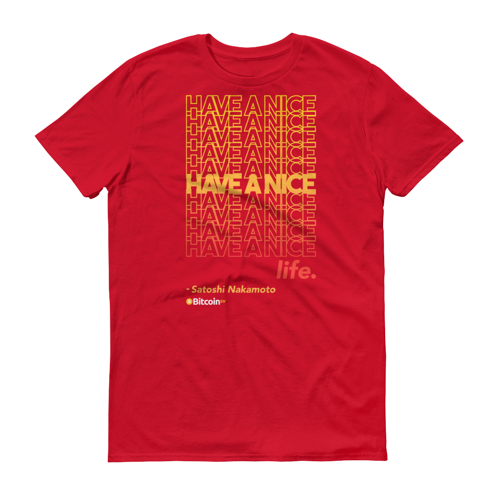 Have A Nice Life Bitcoin SV Short-Sleeve T-Shirt Red S - zeroconfs