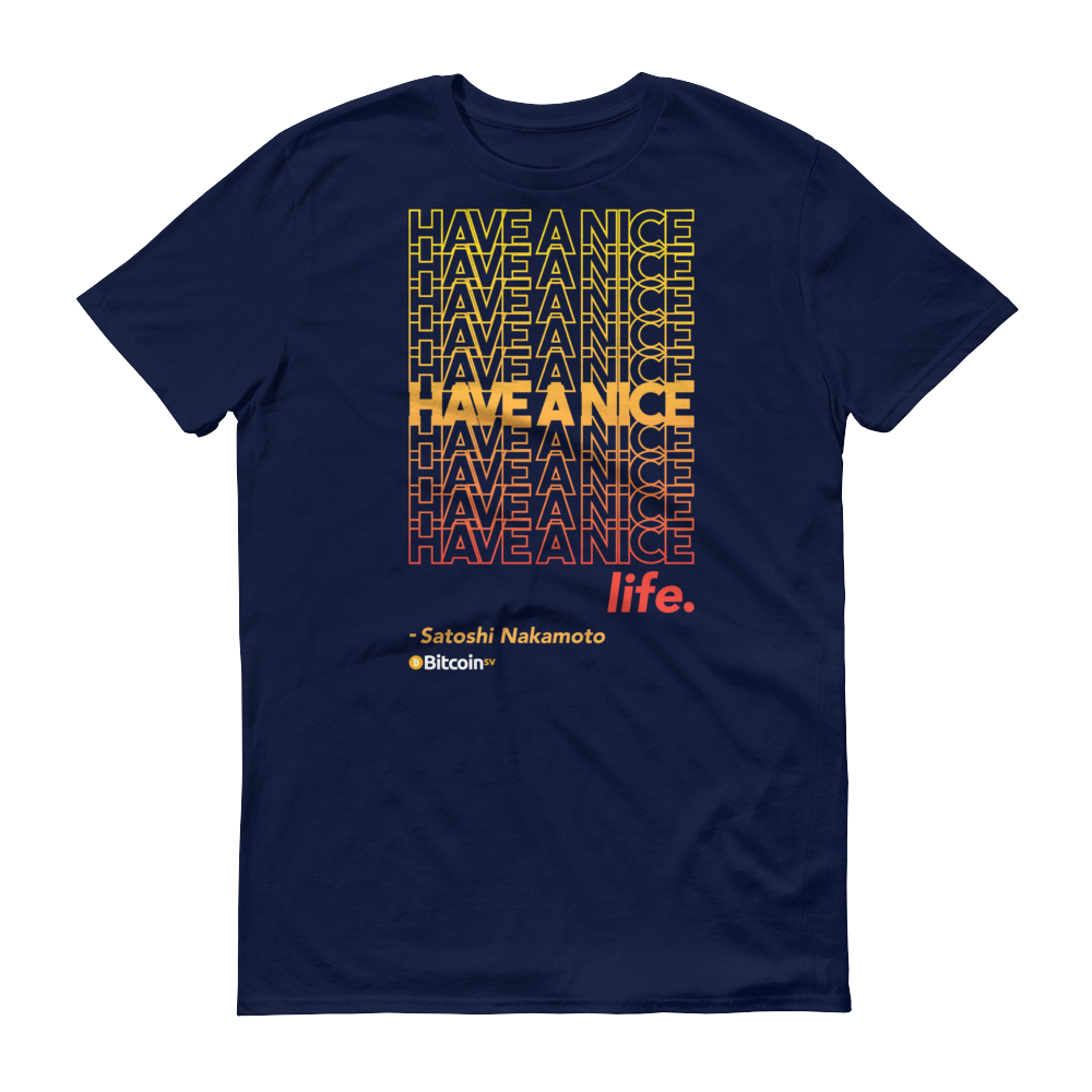 Have A Nice Life Bitcoin SV Short-Sleeve T-Shirt Navy S - zeroconfs