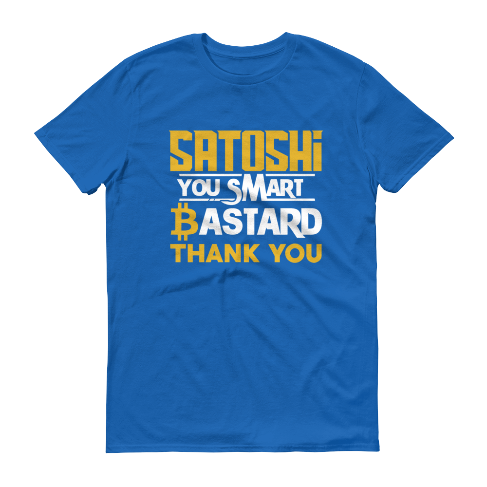 Satoshi You Smart Bastard Bitcoin Short-Sleeve T-Shirt Royal Blue S - zeroconfs