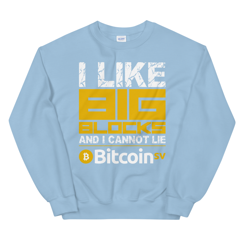 I Like Big Blocks Bitcoin SV Sweatshirt Light Blue S - zeroconfs