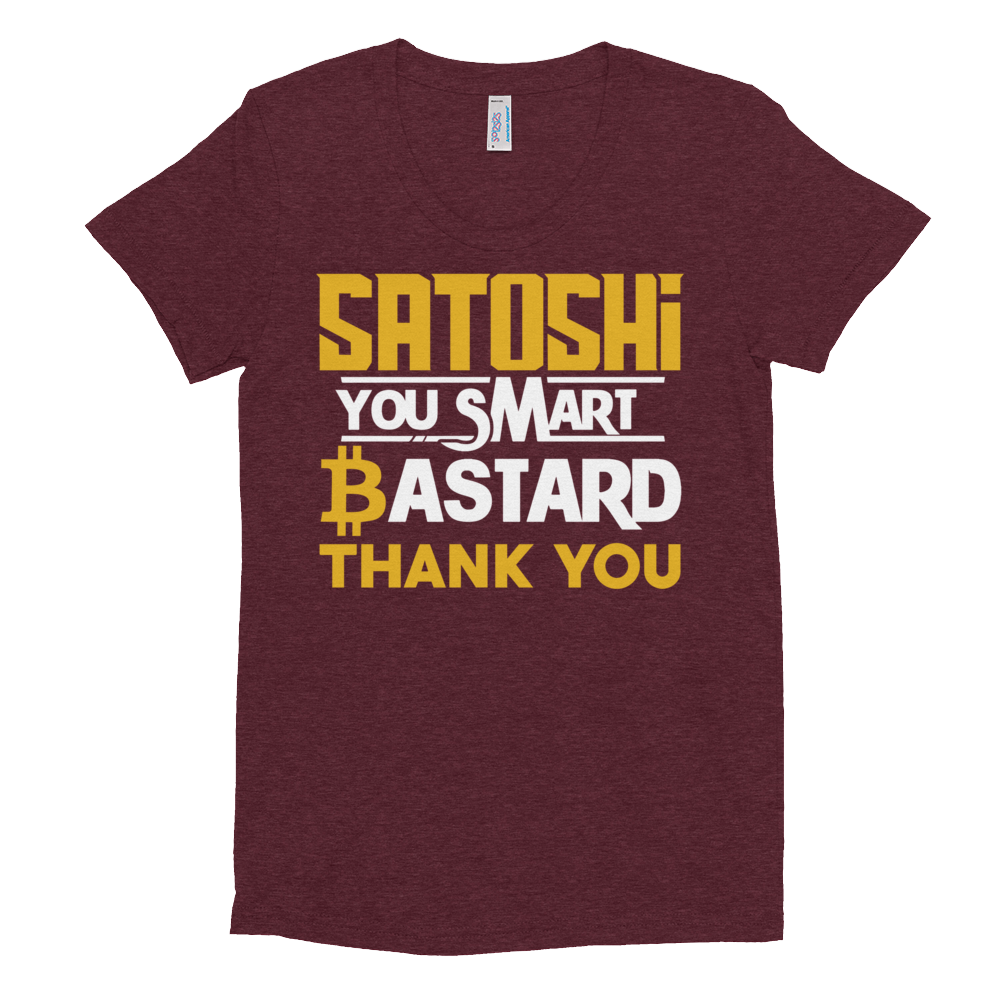 Satoshi You Smart Bastard Bitcoin Women's Crew Neck T-shirt Tri-Cranberry S - zeroconfs