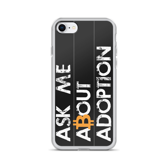 Ask Me About Adoption Bitcoin iPhone Case iPhone 7/8  - zeroconfs