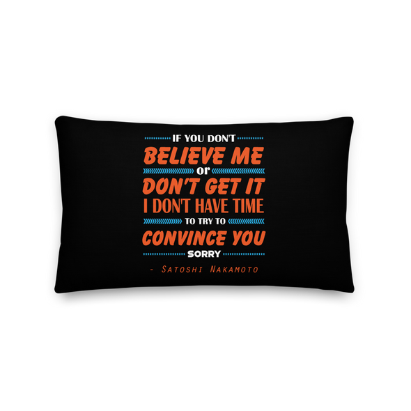 If You Don't Believe Me Bitcoin Premium Pillow 20×12  - zeroconfs