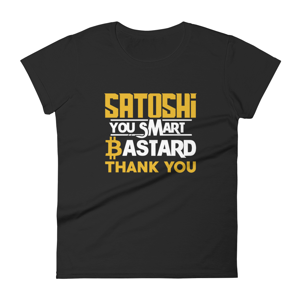 Satoshi You Smart Bastard Bitcoin Women's T-Shirt Black S - zeroconfs