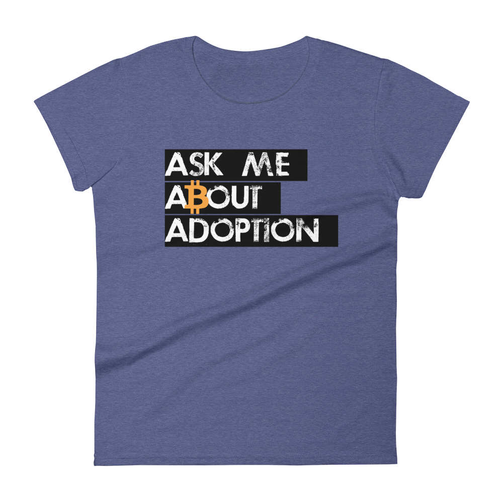Ask Me About Adoption Bitcoin Women's T-Shirt Heather Blue S - zeroconfs