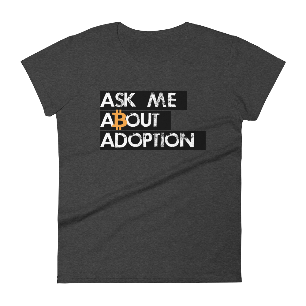 Ask Me About Adoption Bitcoin Women's T-Shirt Heather Dark Grey S - zeroconfs