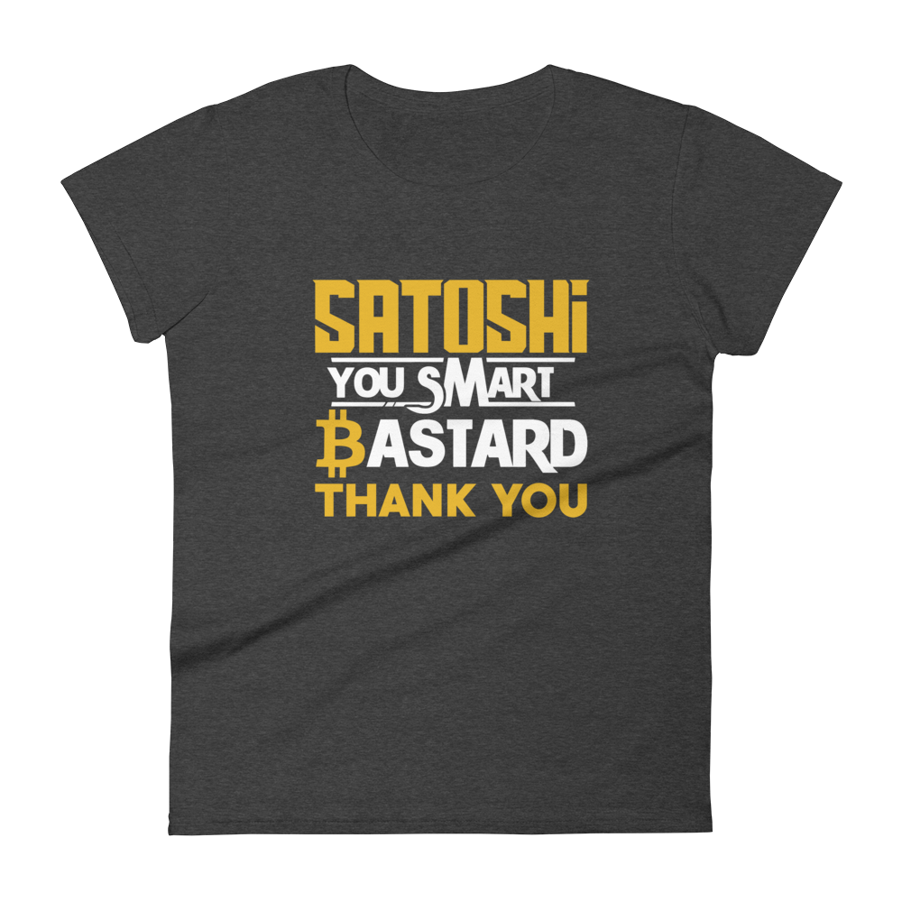 Satoshi You Smart Bastard Bitcoin Women's T-Shirt Heather Dark Grey S - zeroconfs