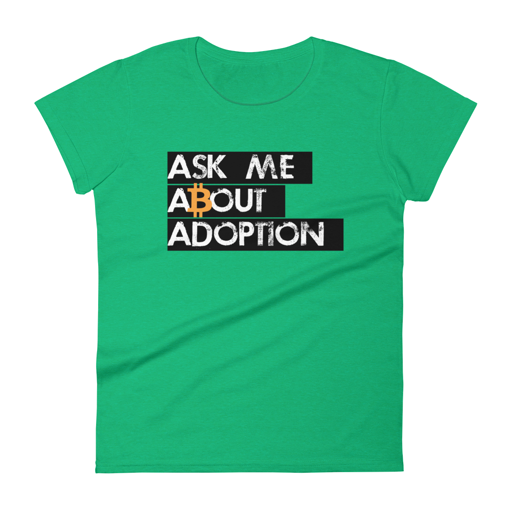 Ask Me About Adoption Bitcoin Women's T-Shirt Heather Green S - zeroconfs