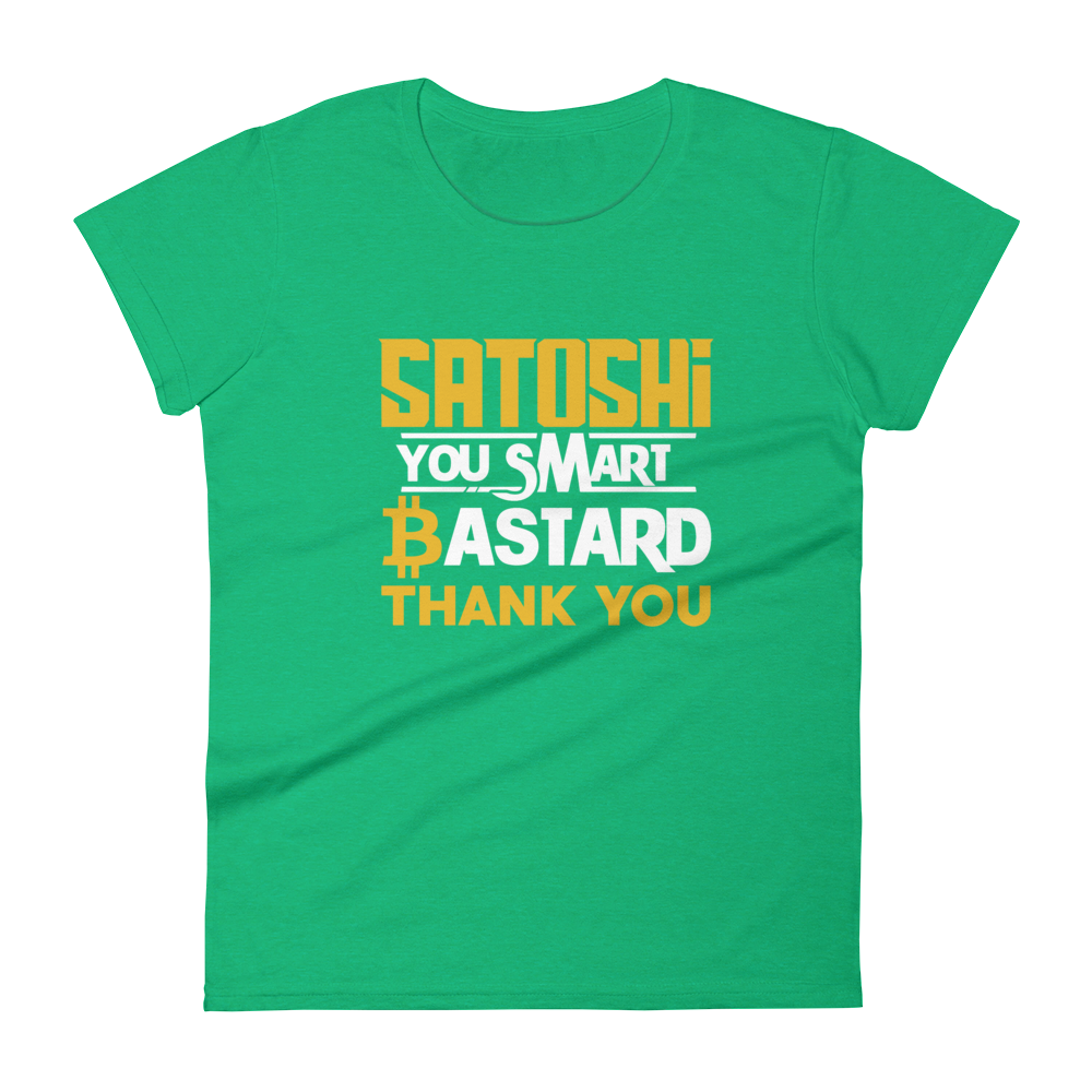 Satoshi You Smart Bastard Bitcoin Women's T-Shirt Heather Green S - zeroconfs