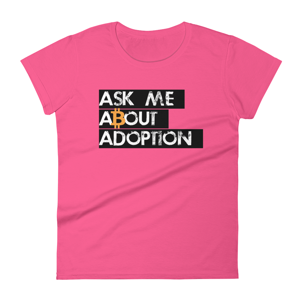 Ask Me About Adoption Bitcoin Women's T-Shirt Hot Pink S - zeroconfs