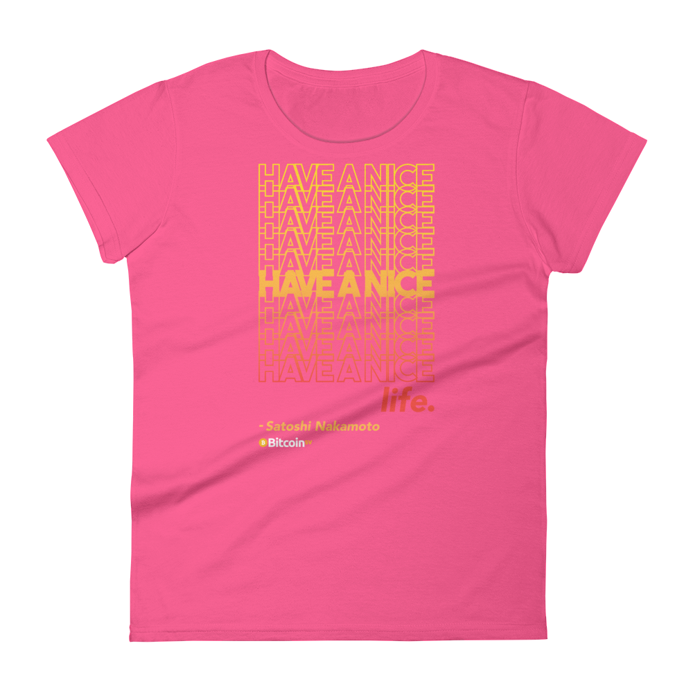 Have A Nice Life Bitcoin SV Women's T-Shirt Hot Pink S - zeroconfs