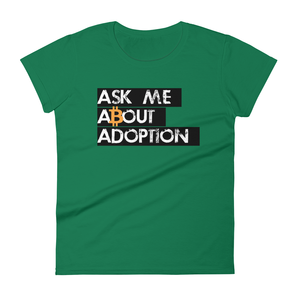 Ask Me About Adoption Bitcoin Women's T-Shirt Kelly Green S - zeroconfs