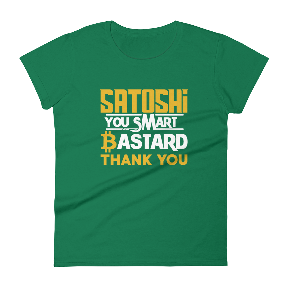 Satoshi You Smart Bastard Bitcoin Women's T-Shirt Kelly Green S - zeroconfs