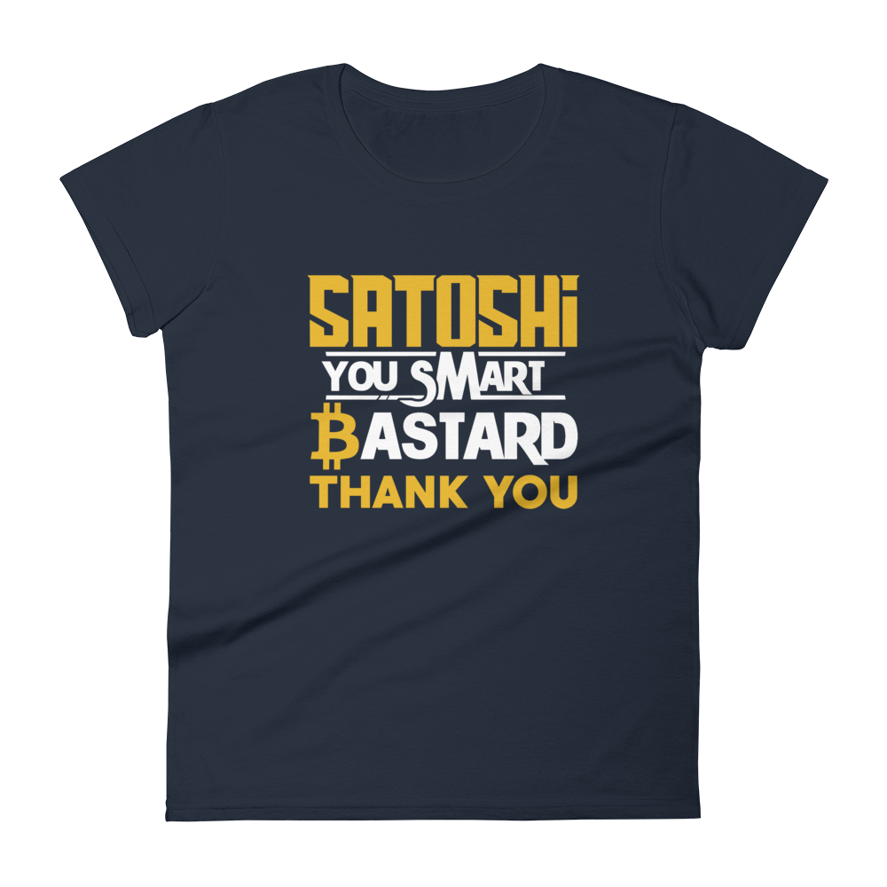 Satoshi You Smart Bastard Bitcoin Women's T-Shirt Navy S - zeroconfs