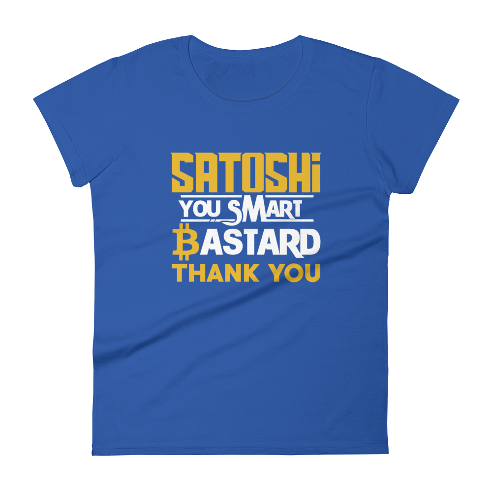 Satoshi You Smart Bastard Bitcoin Women's T-Shirt Royal Blue S - zeroconfs