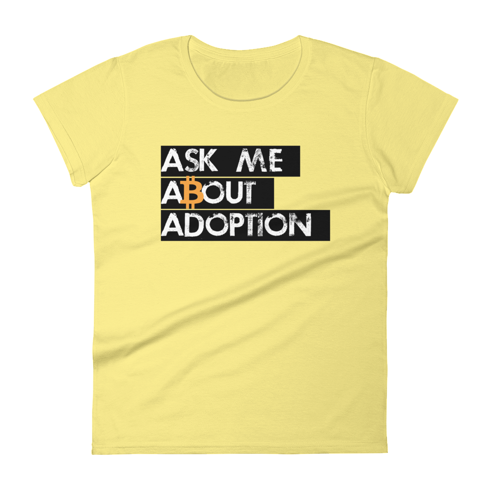 Ask Me About Adoption Bitcoin Women's T-Shirt Spring Yellow S - zeroconfs
