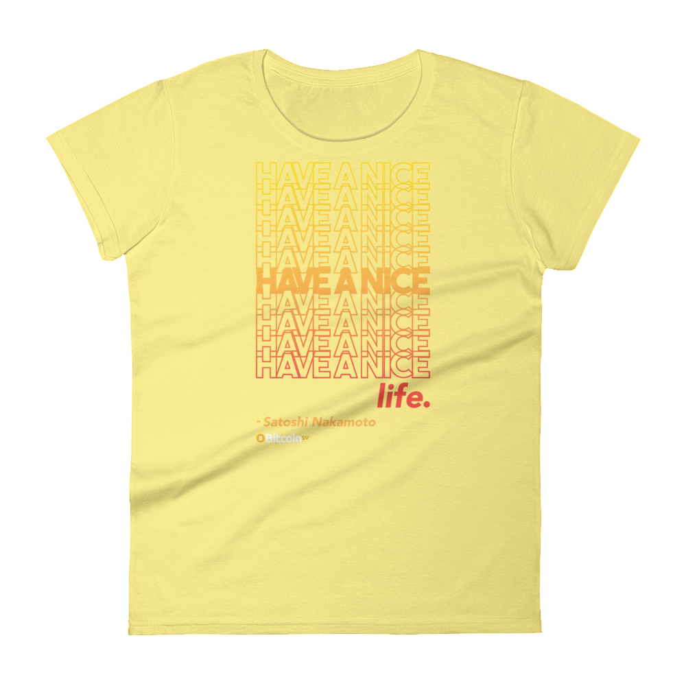 Have A Nice Life Bitcoin SV Women's T-Shirt Spring Yellow S - zeroconfs