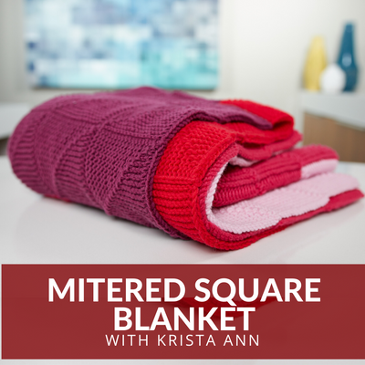 Mitered Square Blanket Knit Class