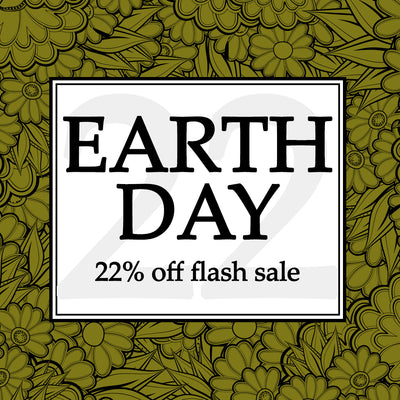 Earth Day Flash Sale - 22% Off + We'll Plant a Tree