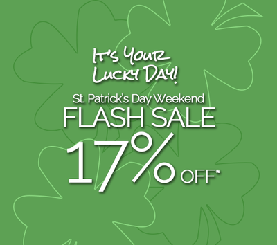 It's Your Lucky Weekend - St. Paddy's 17% Off Flash Sale