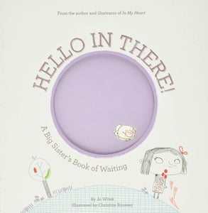 Hello in There! | A Big Sister Book of Waiting
