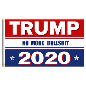 "Trump 2020 ""No More Bullshit"" Campaign Flag"