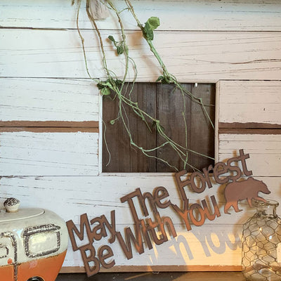 May the Forest Metal Sign-Iron Accents