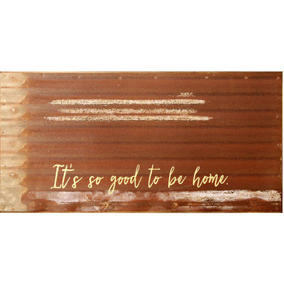 Good to be Home Metal Sign | Iron Accents
