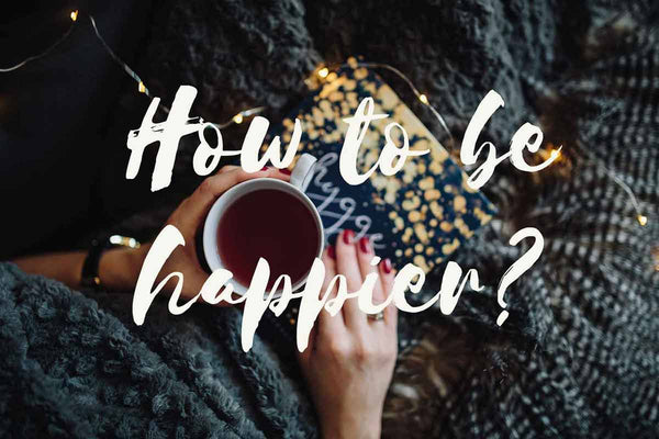 How to be happier?