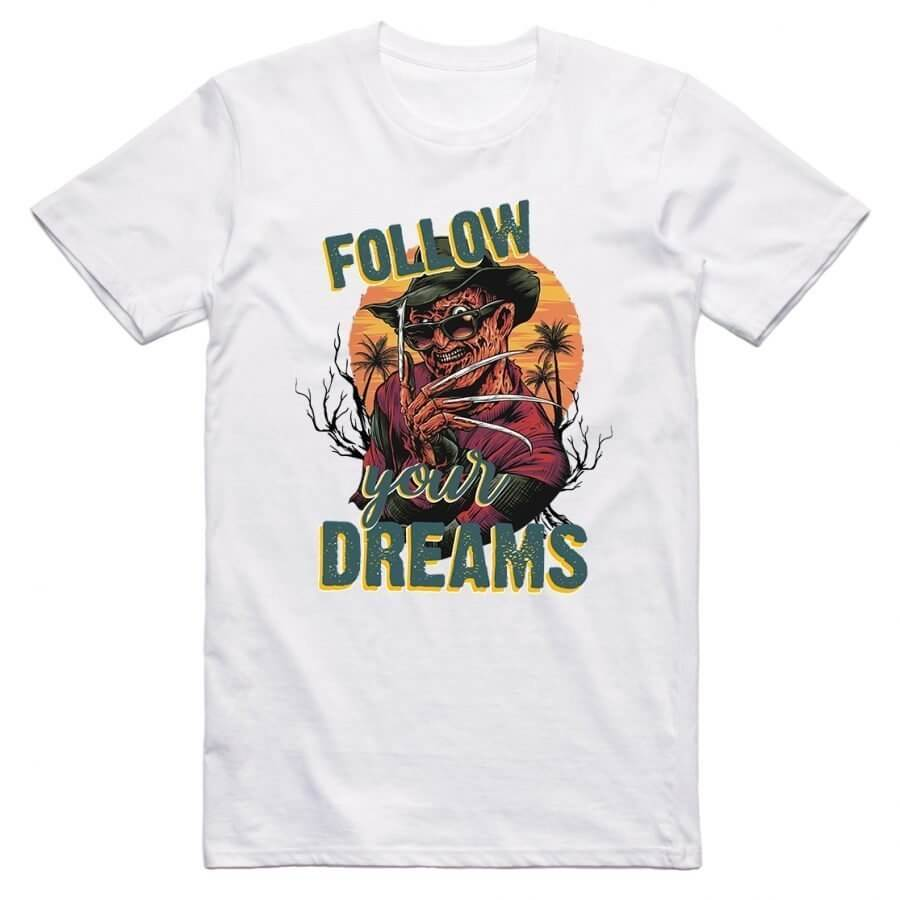 Follow your dreams T-Shirt