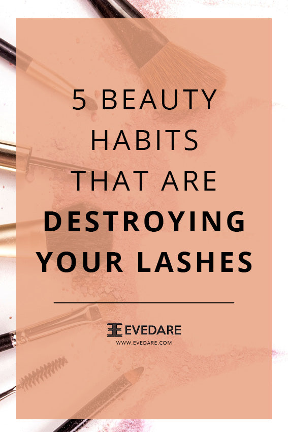5 Habits That Are Destroying Your Lashes