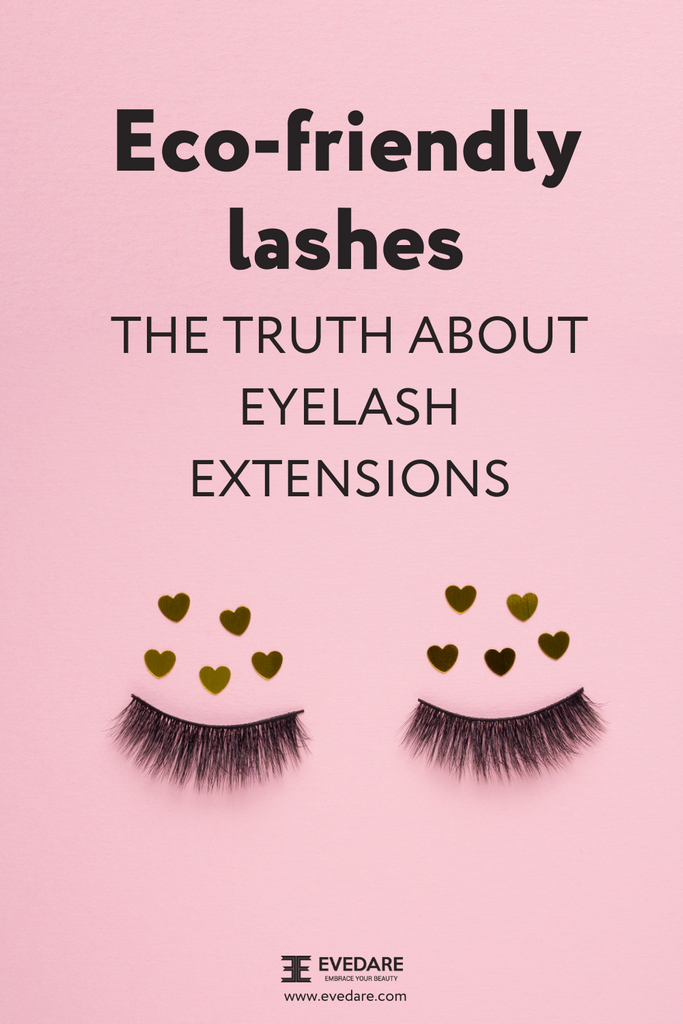 Eco-Friendly Lashes: TheTruth About Lash Extensions | Pinterest Image