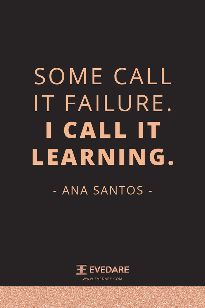 "some call it ""failure"", I call it ""learning"""