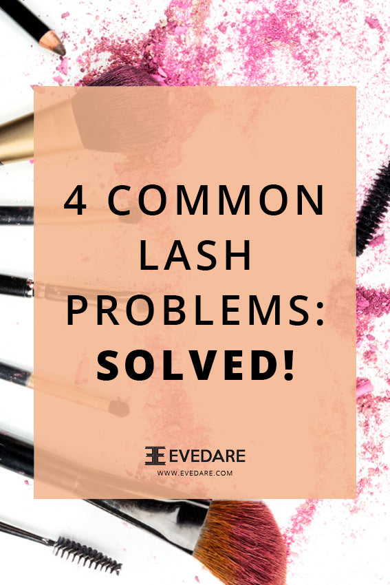 4 Common Lash Problems: Solved