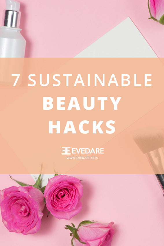 7 Sustainable Beauty Hacks