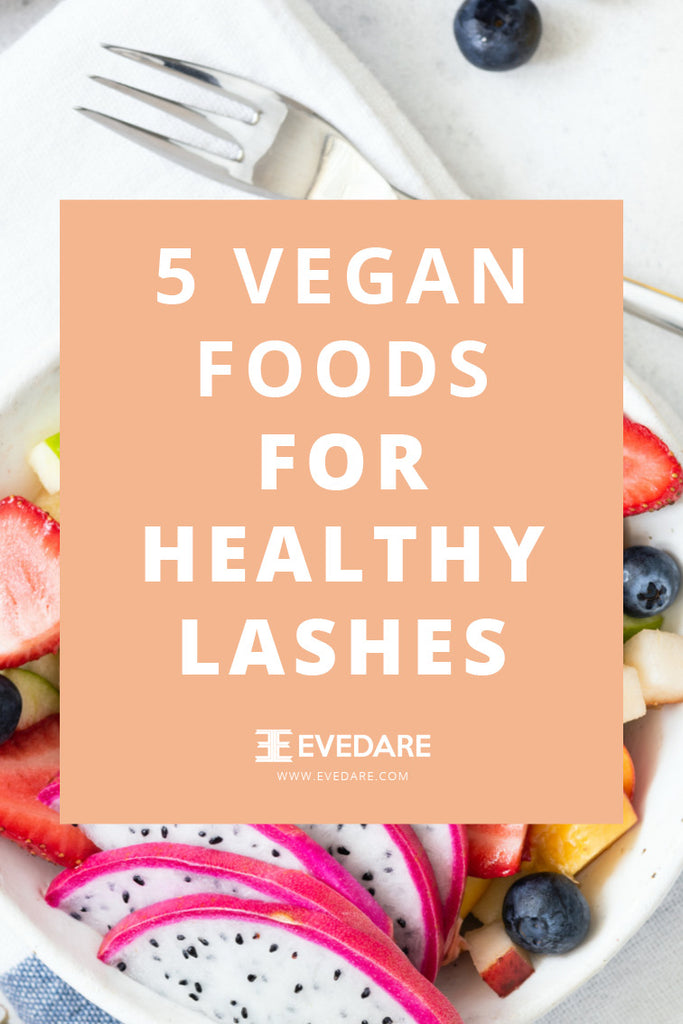 5 Vegan foods for healthy lashes