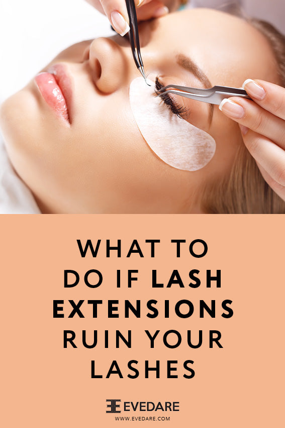 What to do if lash extensions ruin your lashes
