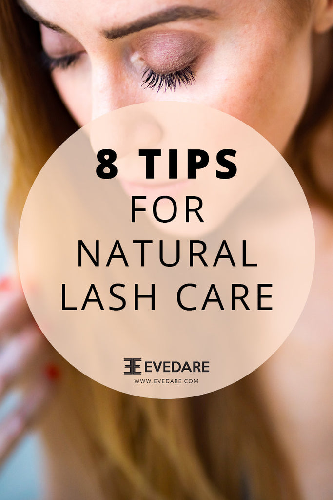 EVEDARE 8 Tips For Natural Lash Care